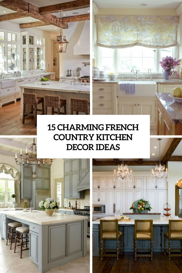 Exceptionnel 15 Charming French Country Kitchen D Cor Ideas