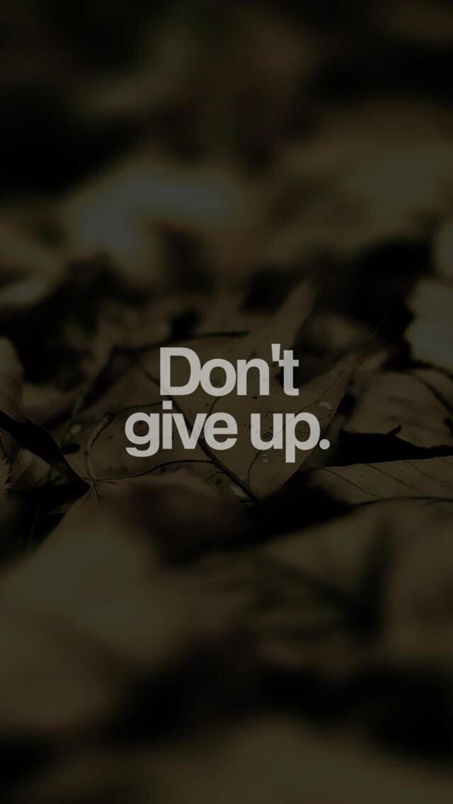 Reminder Don T Give Up Motivational Quotes Wallpaper Quote Iphone Inspirational Quotes