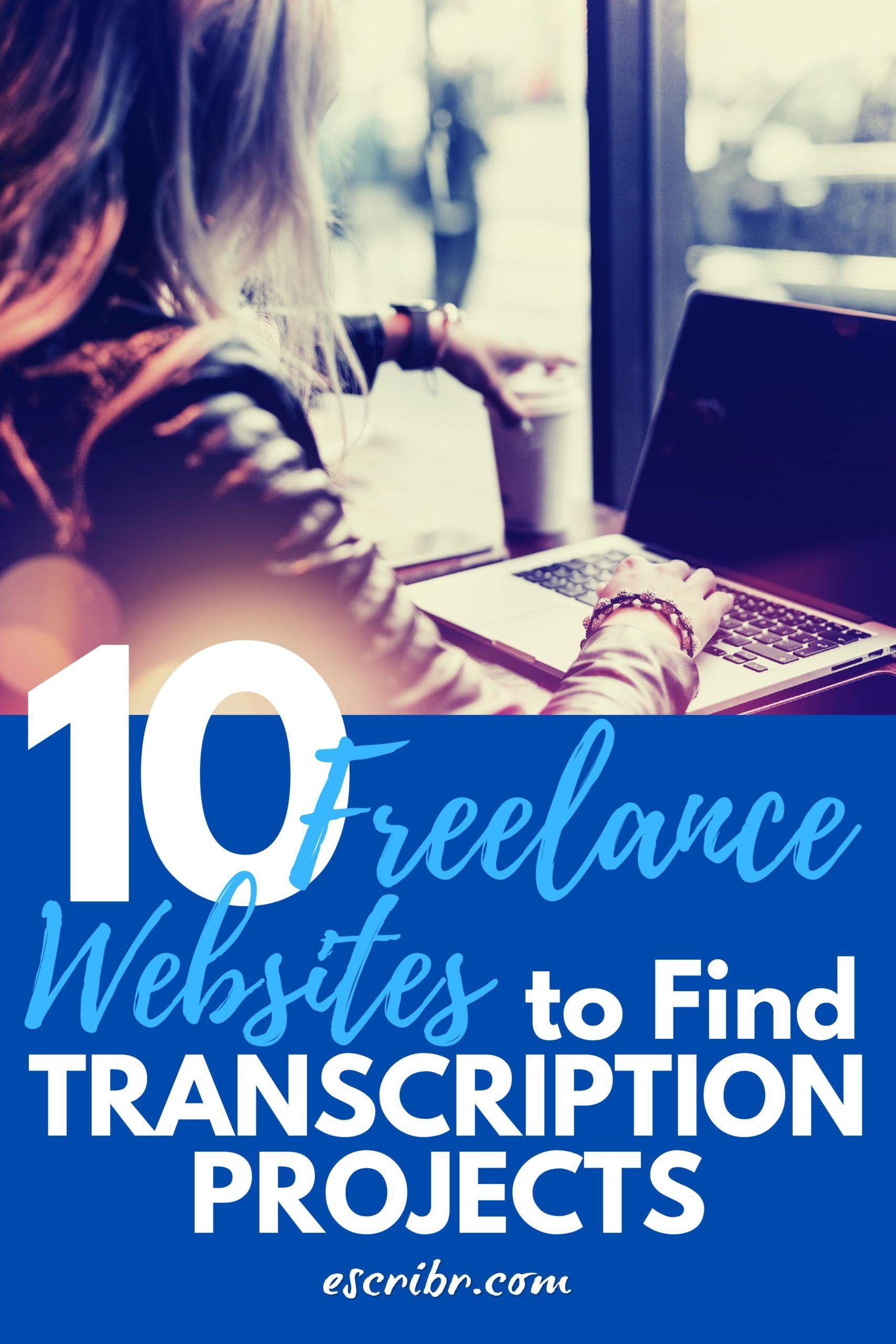 10 Freelance Websites To Find Transcription Projects In 2020 Freelancer Website Freelance Freelancer Marketing