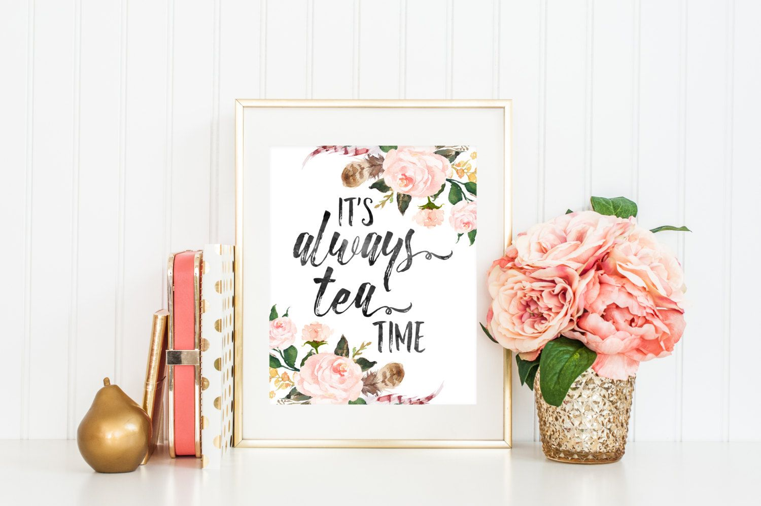 Thanks for stopping by! Watercolor Floral Printable Art Print Its Always Tea Time 8x10  Instant Download! Included with this listing: • 1