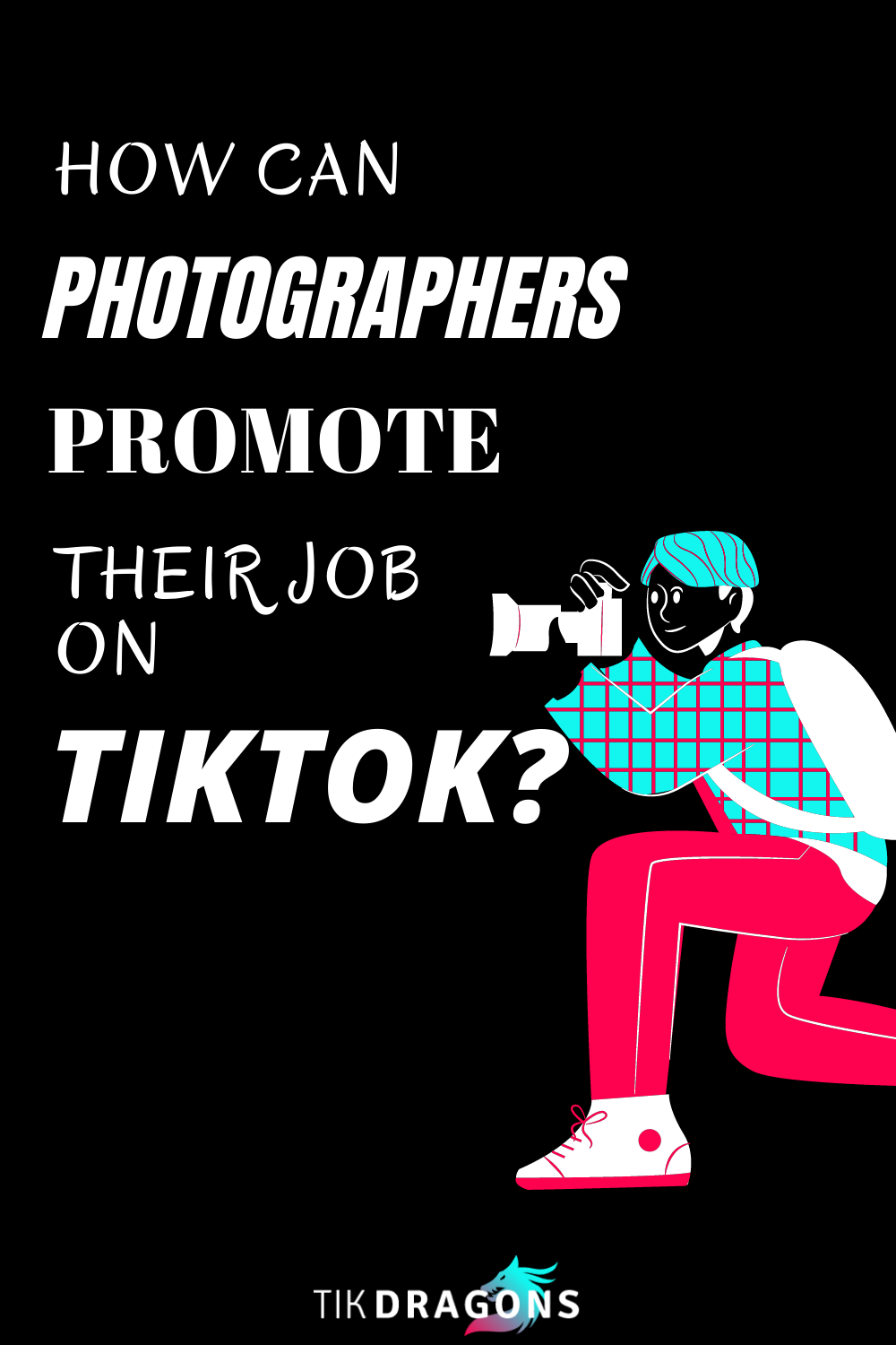 How Can Photographers Promote Their Job On Tiktok Photographer Professional Photographer Social Media Platforms