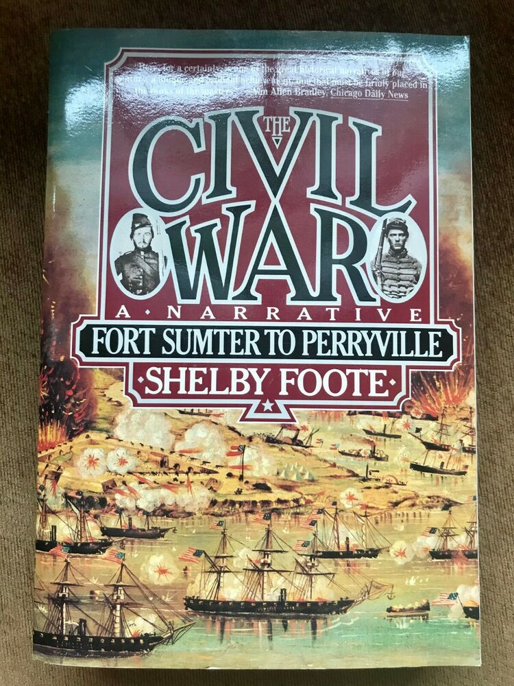 The Civil War A Narrative By Shelby Foote Shelby Foote Beautiful Book Covers Civilization