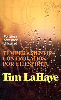 Tim LaHaye - Temperamentos Controlados por el Espíritu - Libros Cristianos Gratis Para Descargar