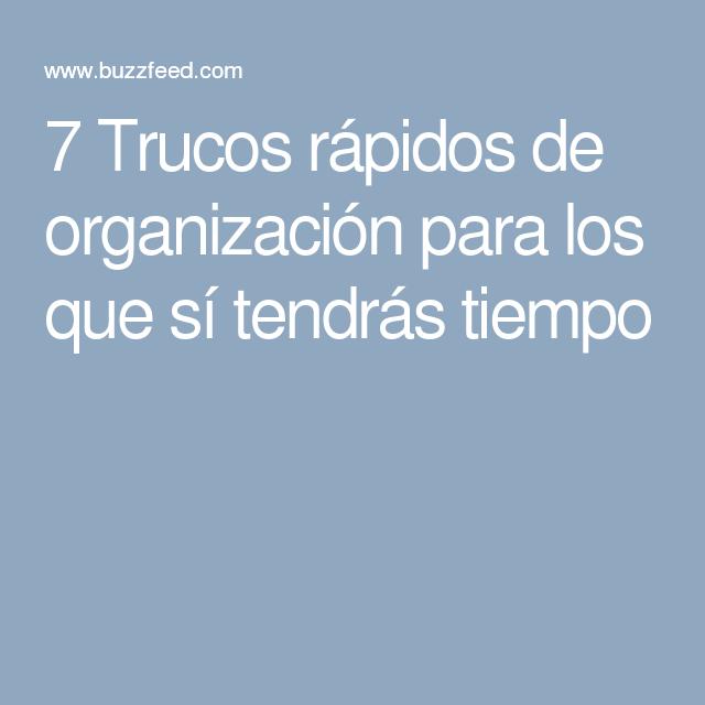 7 Trucos rápidos de organización para los que sí tendrás tiempo