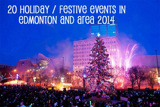20 holiday/festive events to do in the Edmonton area this Winter 2014!