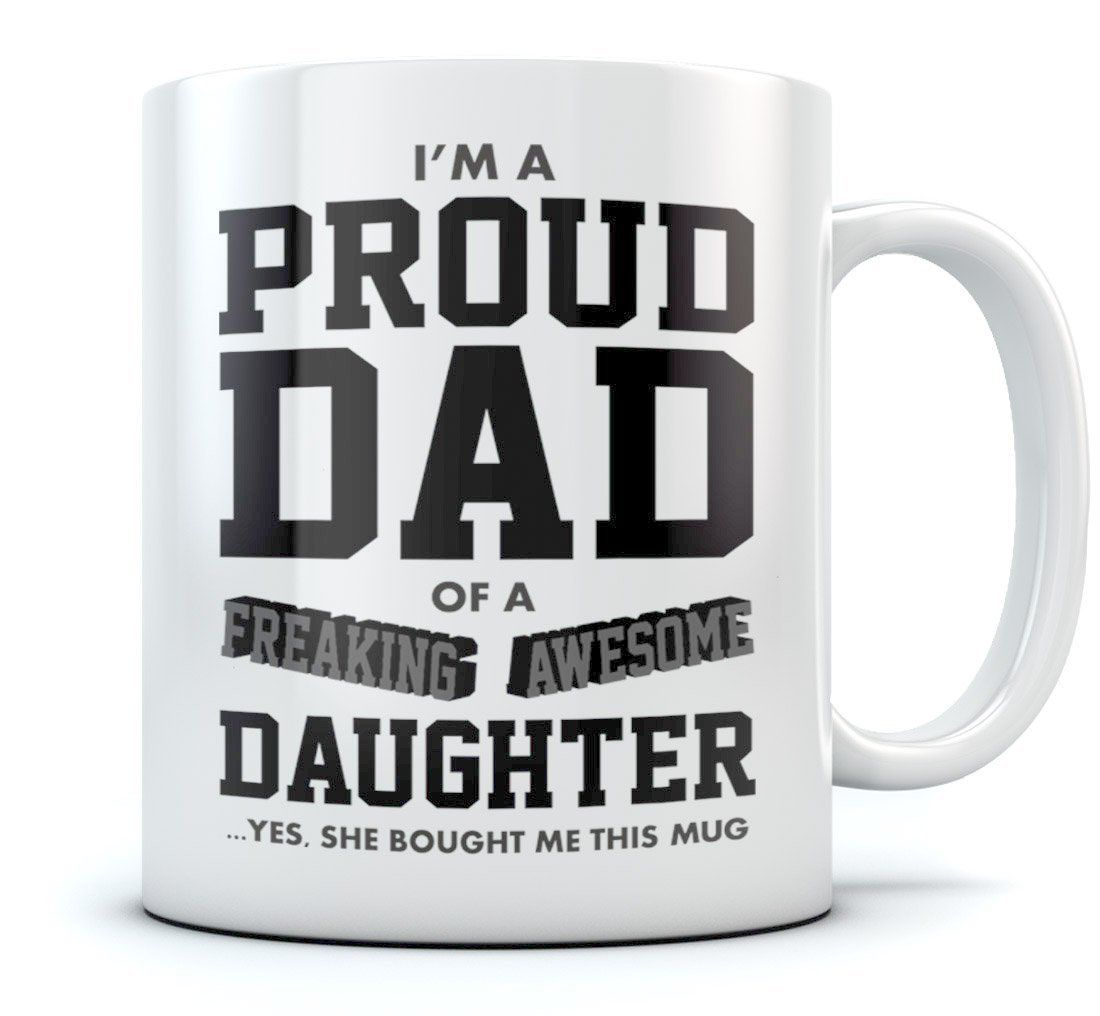 Proud Dad Of A Freaking Awesome Daughter Funny Gift For