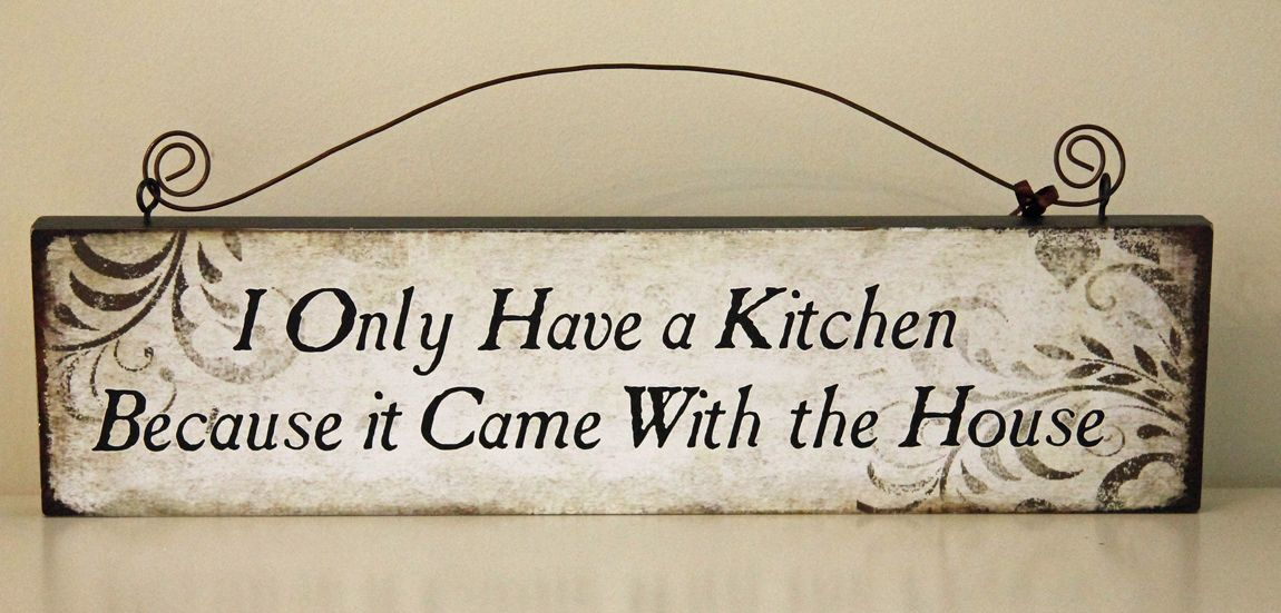 wooden sign i only have a kitchen because orange grove crafts stylish gifts accessories for the home - Wood Sign Design Ideas