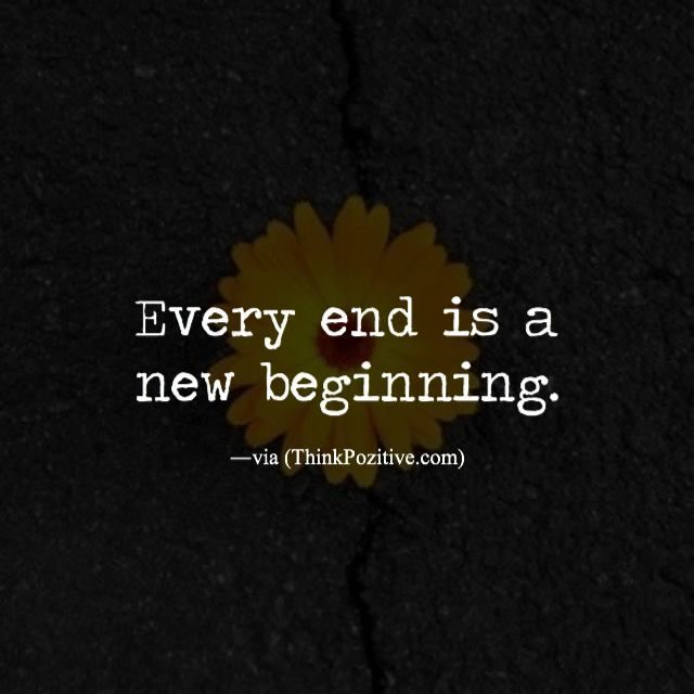 Positive Quotes Every End Is A New Beginning Ifttt1qwx9sf