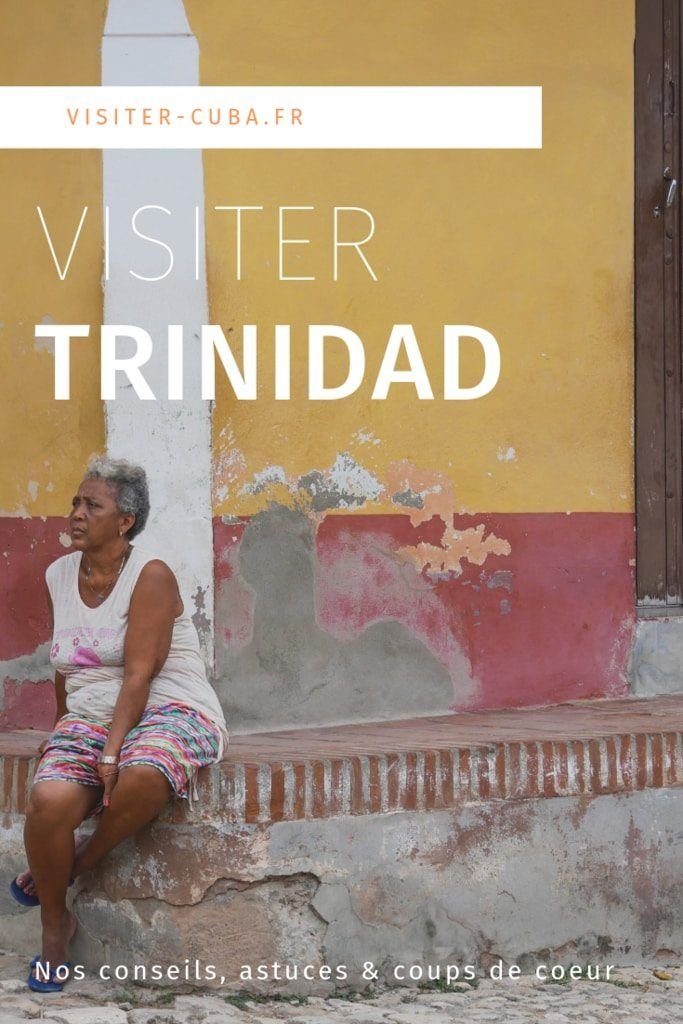 Visiter Trinidad : nos coups de coeur et nos bons plans #visitcuba