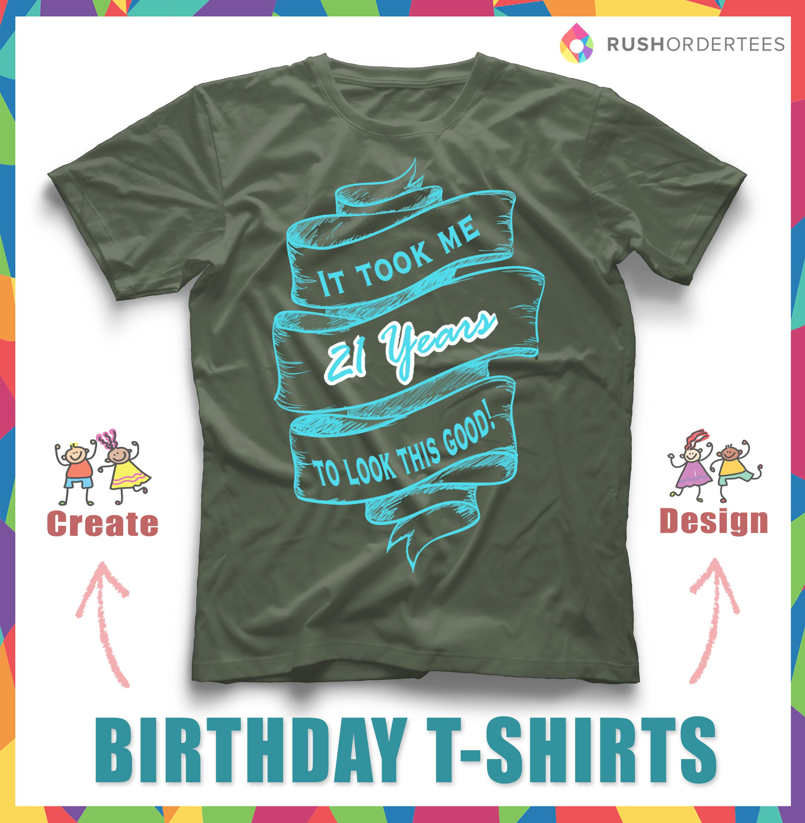 Design tshirt online free shipping - Find More Birthday T Shirt Designs In Our T Shirt Design Idea S Board Your Idea In Our Easy To Use Online Design Studio