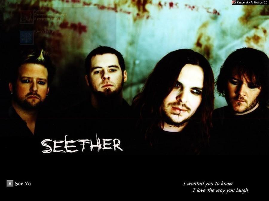 Seether Their music has definitely lifted me out of some dark times.