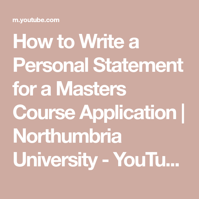 How To Write A Personal Statement For Master Course Application Northumbria University Youtube