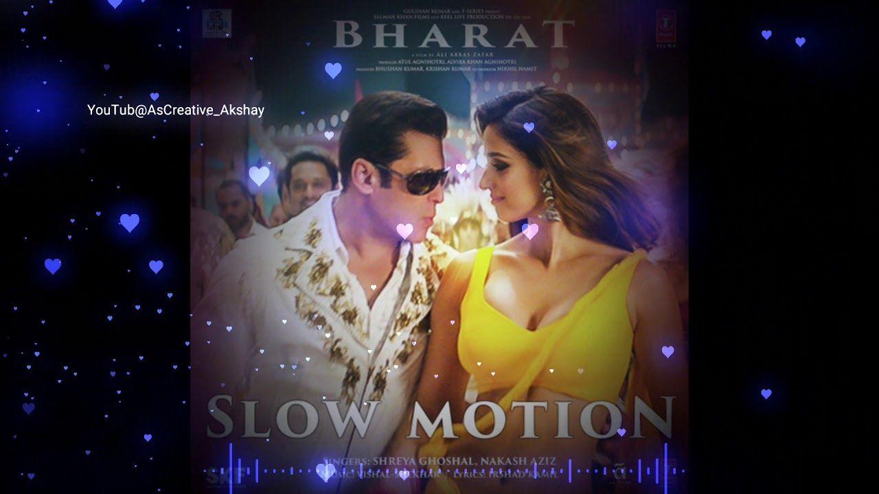 Slow Motion Bharat Song Whatsapp Status Salman Khan Slow