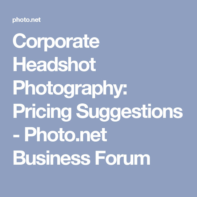 Corporate Headshot Photography: Pricing Suggestions - Photo
