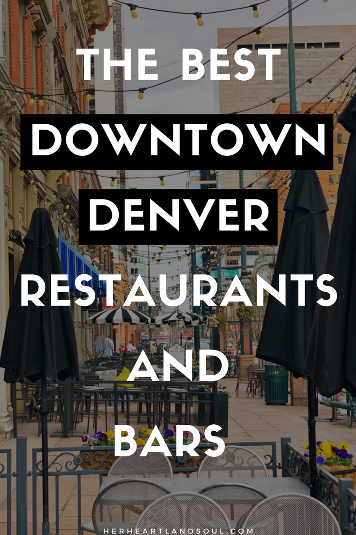 The Best Downtown Denver Restaurants And Bars You Need To Add Your Travel