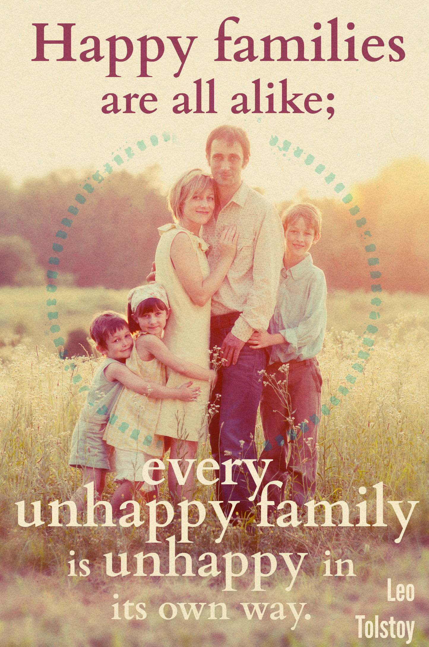 Happy families are all alike. The secret to their