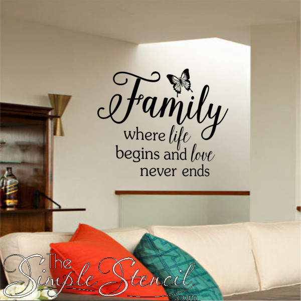 A Family Room Wall Phrase that reads Family where life begins and love never ends with & Family Life Begins Love Never Ends | Pinterest | Family room walls ...