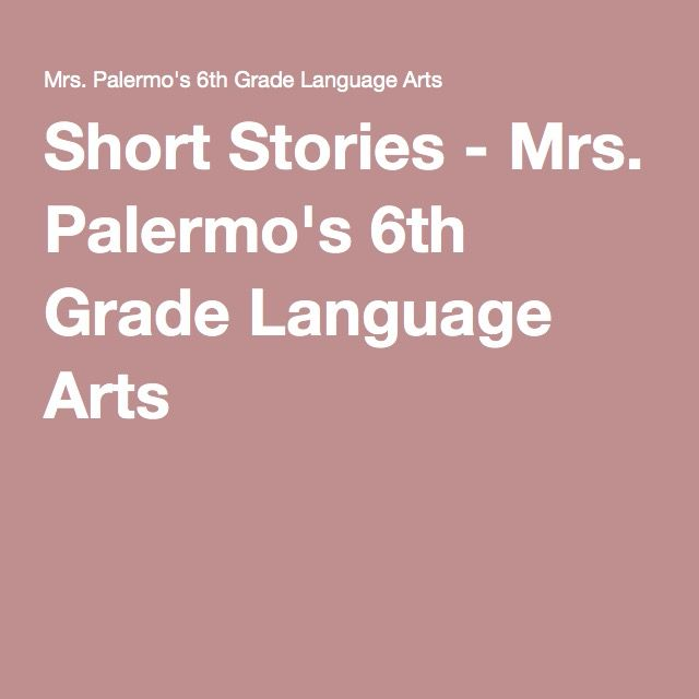 Short Stories - Mrs. Palermo's 6th Grade Language Arts