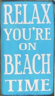 Just looking at this sign makes me relax! Now I just need a beach house to go with!
