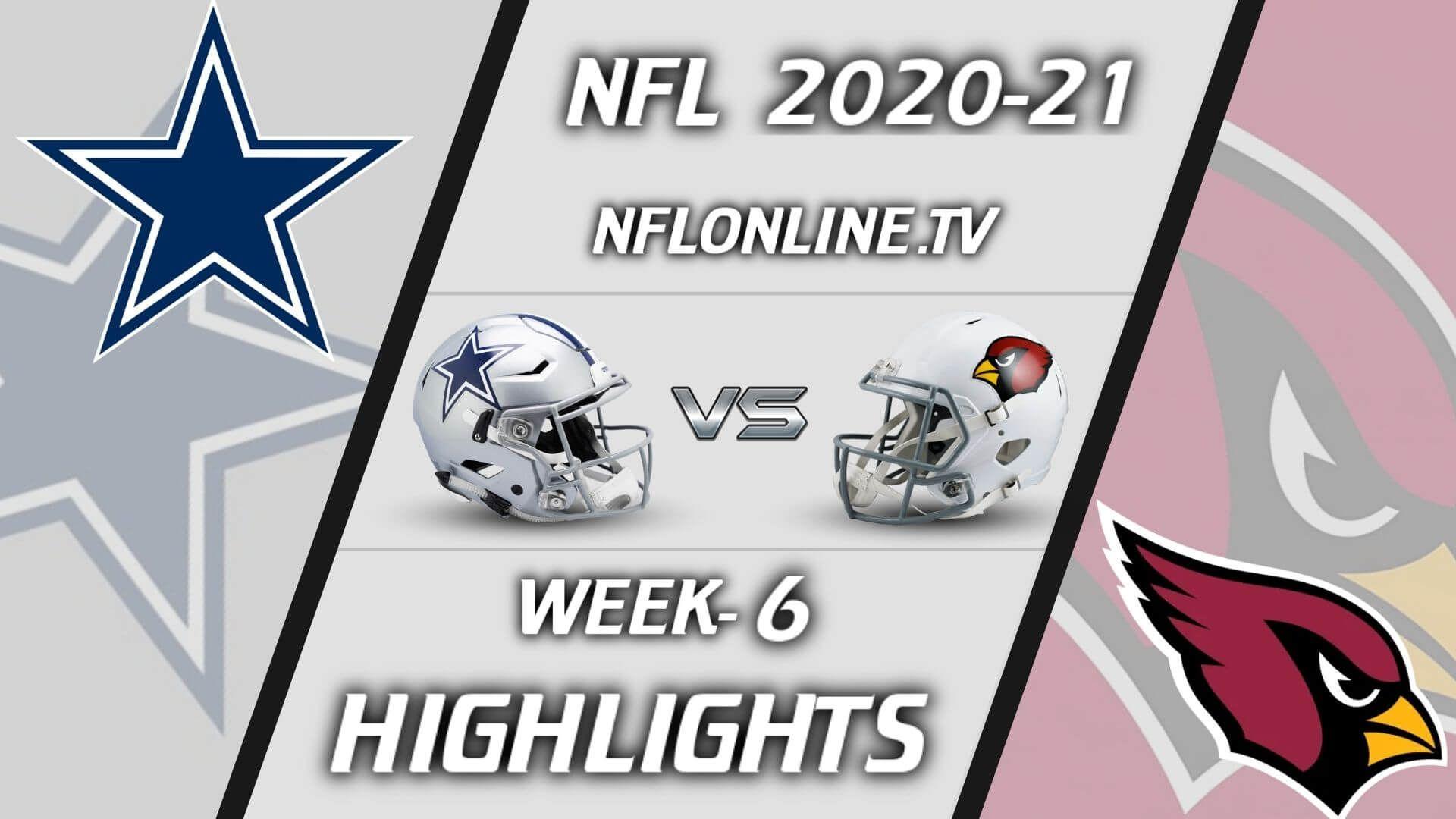Dallas Cowboys Vs Arizona Cardinals Highlights 2020 Week 6 Full Game Replay Cowboys Vs Cardinals Nfl Highlights Cowboys Vs