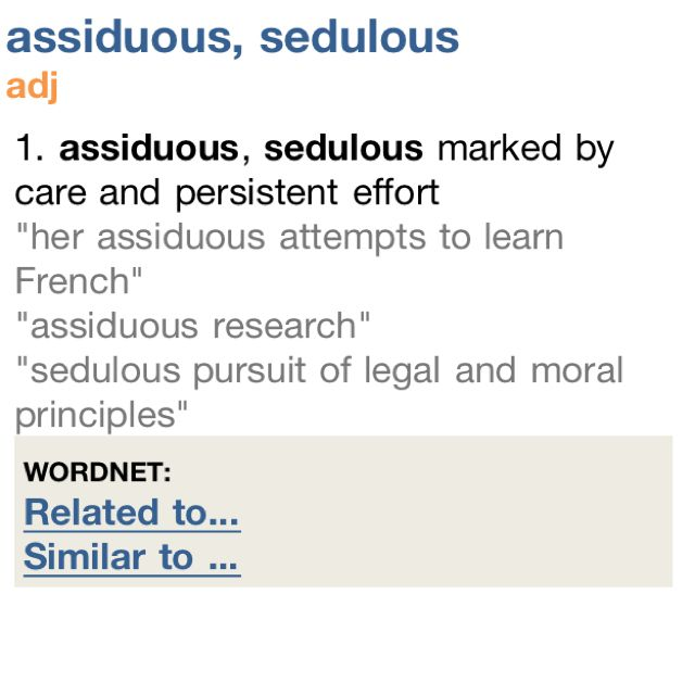 Assiduous.