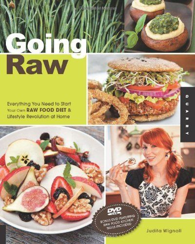 Going raw everything you need to start your own raw food diet and going raw everything you need to start your own raw food diet and lifestyle revolution forumfinder Choice Image