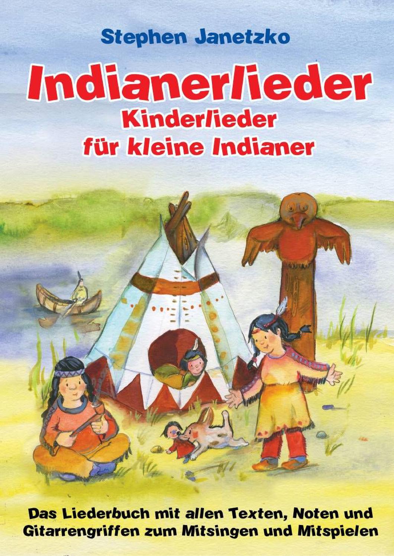 Indianerlieder Kinderlieder Fur Kleine Indianer Das Liederbuch Unterrichtsmaterial Im Fach Musik Indianerlieder Kinderlieder Kinder Lied