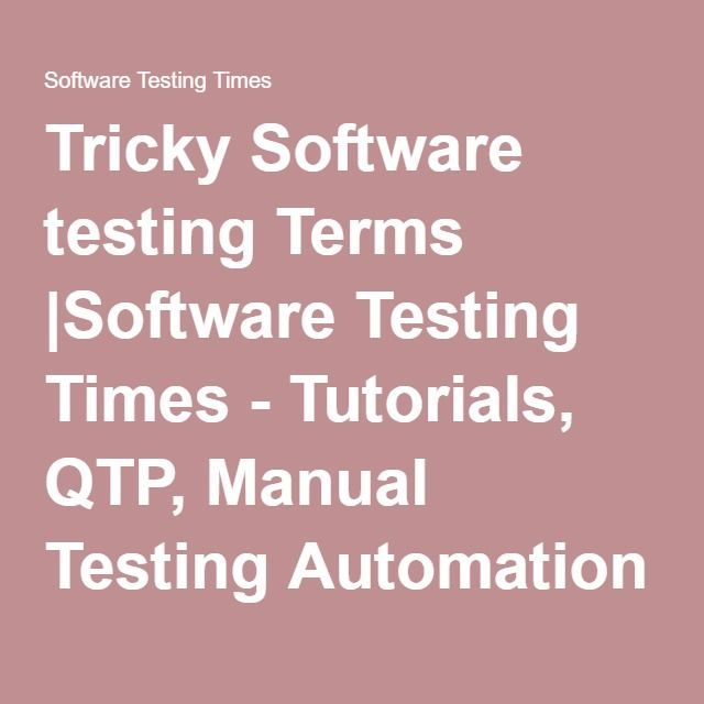 Tricky Software testing Terms |Software Testing Times