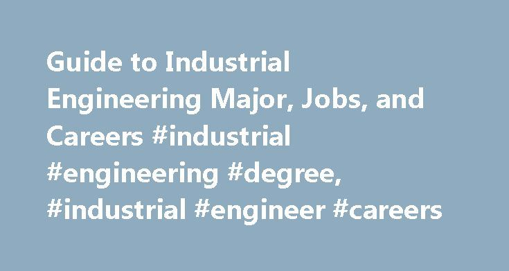 Guide To Industrial Engineering Major Jobs And Careers
