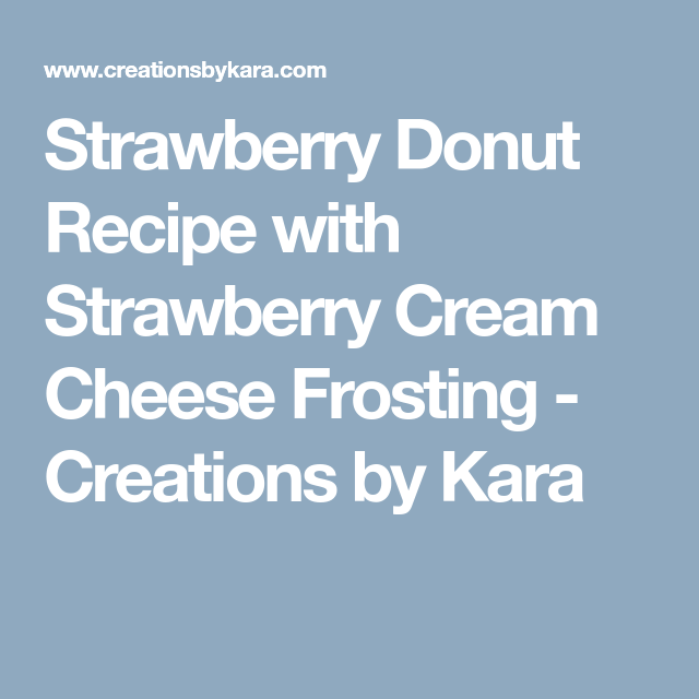 Strawberry Donut Recipe With Strawberry Cream Cheese