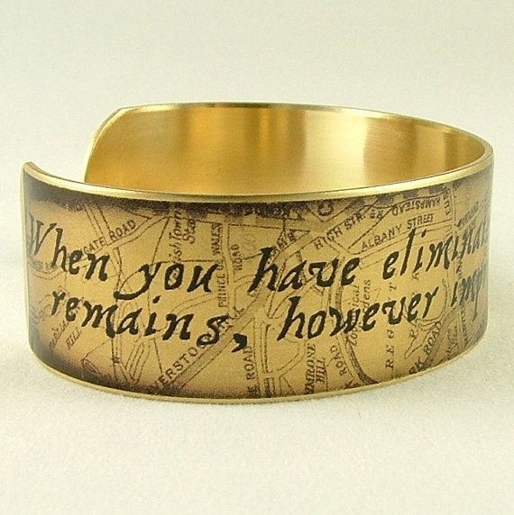 Sherlock Holmes Quote – Eliminated The Impossible – Sherlocked Gift – Literary Quote Cuff Bracelet – Girlfriend Gift – Literary Gifts