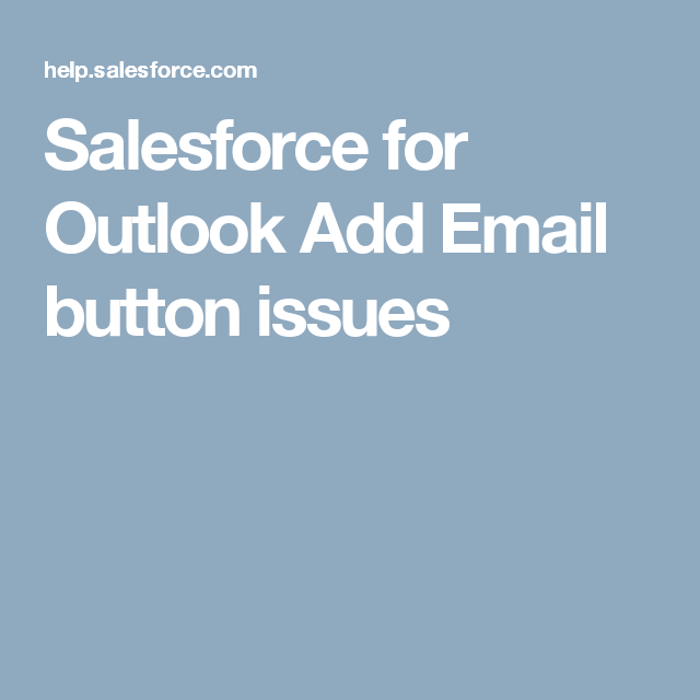 Salesforce for Outlook Add Email button issues | Salesforce ...