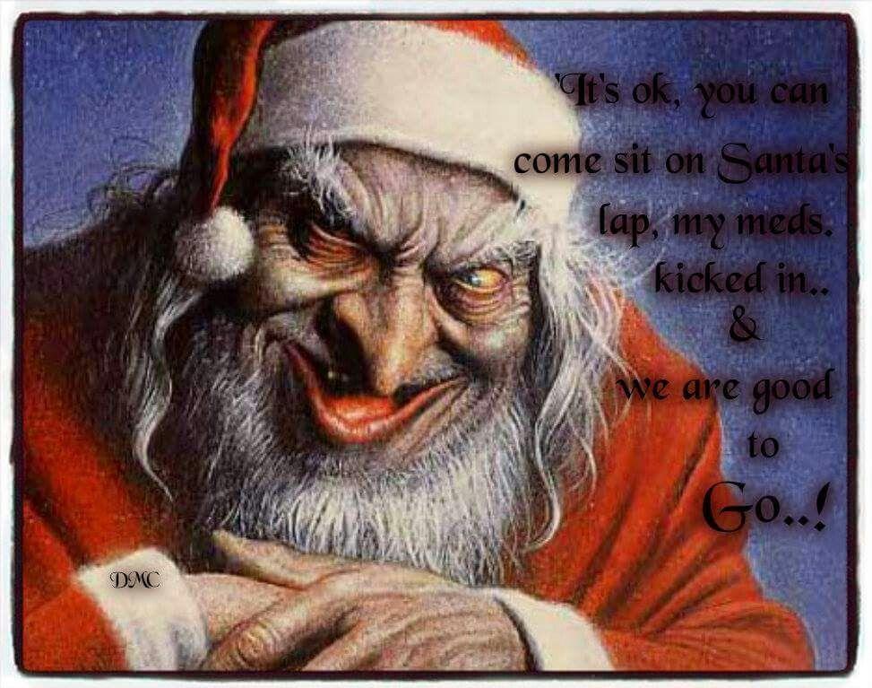 Evil Santa Christmas Humor Scary Christmas Funny Christmas Songs