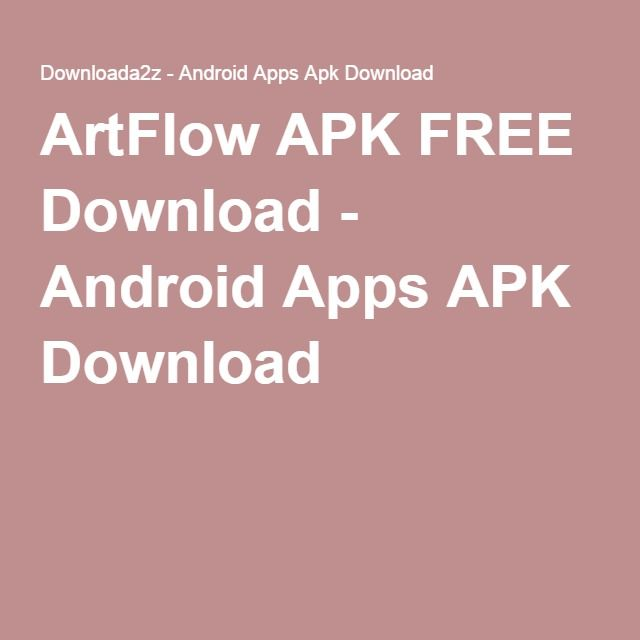 ArtFlow APK FREE Download - Android Apps APK Download