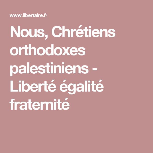 Nous, Chrétiens orthodoxes palestiniens - Liberté égalité fraternité