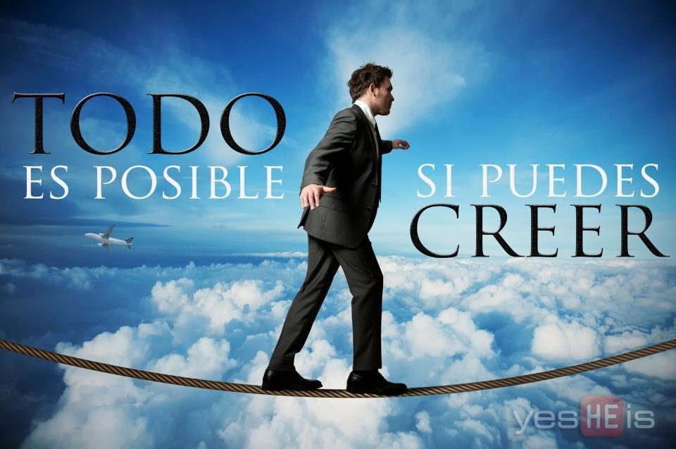 Versiculos De La Biblia De Animo: TODO ES POSIBLE SI PUEDES CREER. LA FE EN DIOS OPERA