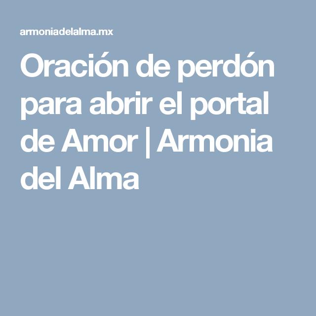 Oración de perdón para abrir el portal de Amor   Armonia del Alma