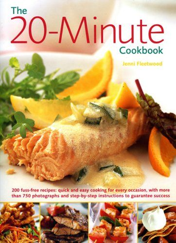 http://letscooknow.com/pinnable-post/the-20-minute-cookbook-200-fuss-free-recipes-quick-and-easy-cooking-for-every-kind-of-occasion-with-over-800-photographs-and-step-by-step-instructions-to-guarantee-success-2/ How to make clever use of fresh and tasty ingredients to produce delectable quick appetizers, quick fix lunches, nutritious main courses, irresistible desserts and tempting drinks.