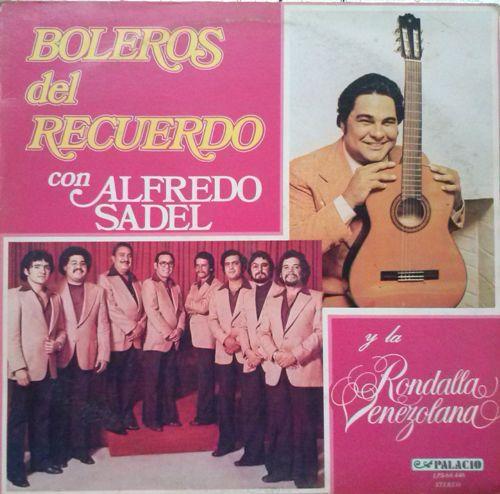 """Alfredo Sadel """"Boleros Del Recuerdo Con Alfredo Sadel Y La Rondalla Venezolana"""" 1979"""