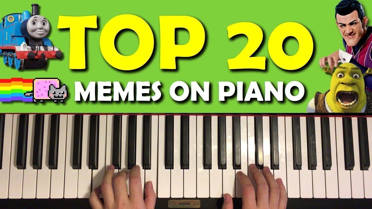 Top 20 Meme Songs On Piano Piano Youtube Kids Songs Songs