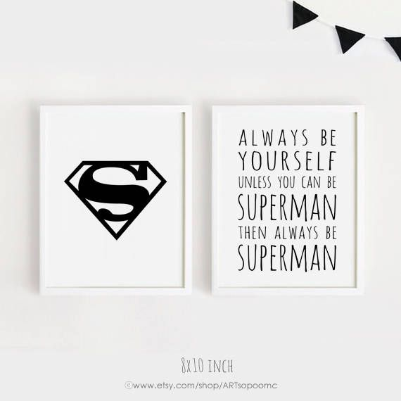 Always Be Yourself Unless You Can Be Superman Poster 50x70 Wall