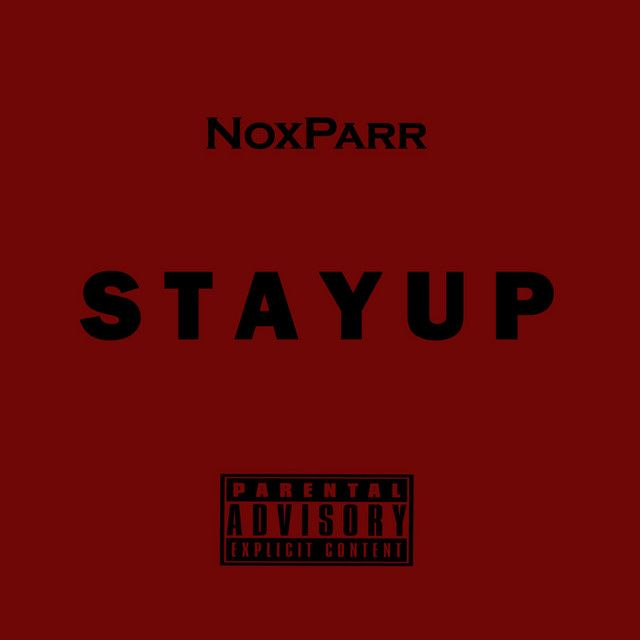 """""""#Stay Up"""" By #NoxParr Added To Vibin' Beats Playlist On"""