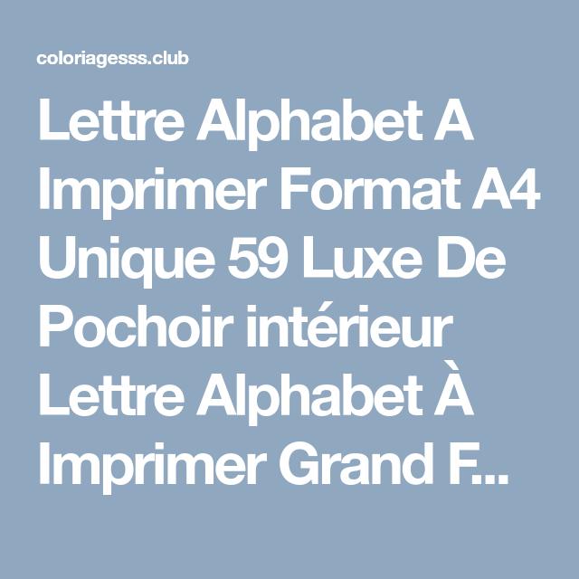 Lettre Alphabet A Imprimer Format A4 Unique 59 Luxe De Pochoir Interieur Lettre Alphabet A Impr Lettre Alphabet A Imprimer Alphabet A Imprimer Lettres Alphabet