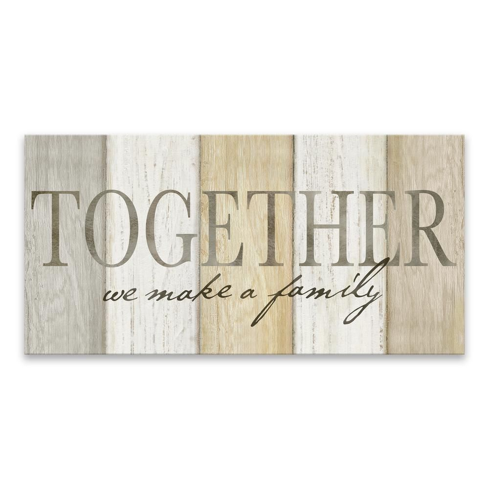 Artissimo Designs Together We Make A Family By Cynthia Coulter Printed Canvas Wall Art 138637cp000 The Home Depot Wall Canvas Family Print Family Canvas