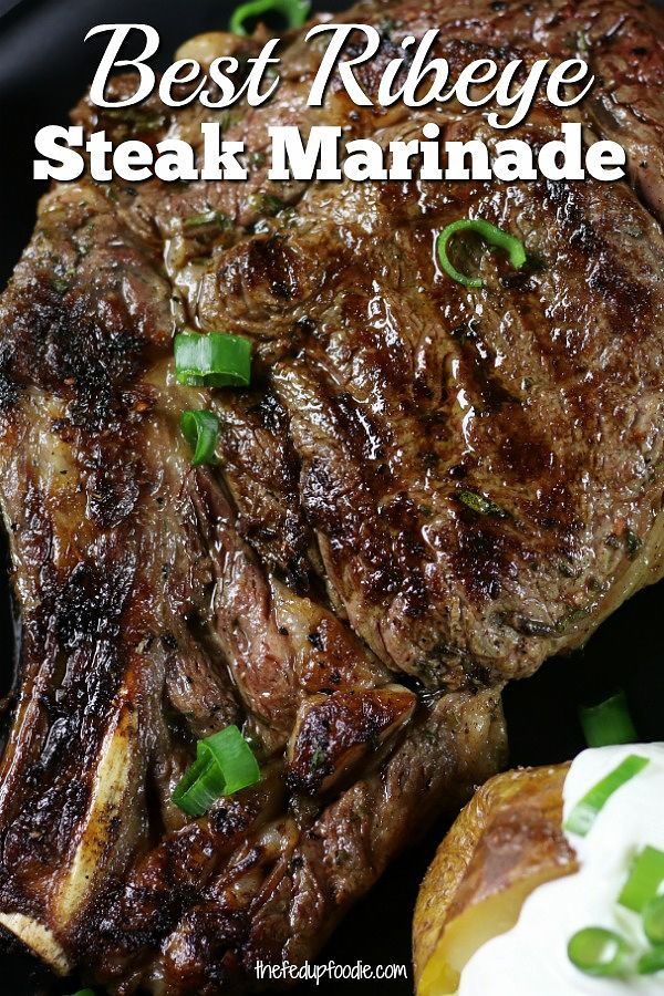 How To Make The Best Rib Eye Steak Marinade- The Fed Up Foodie