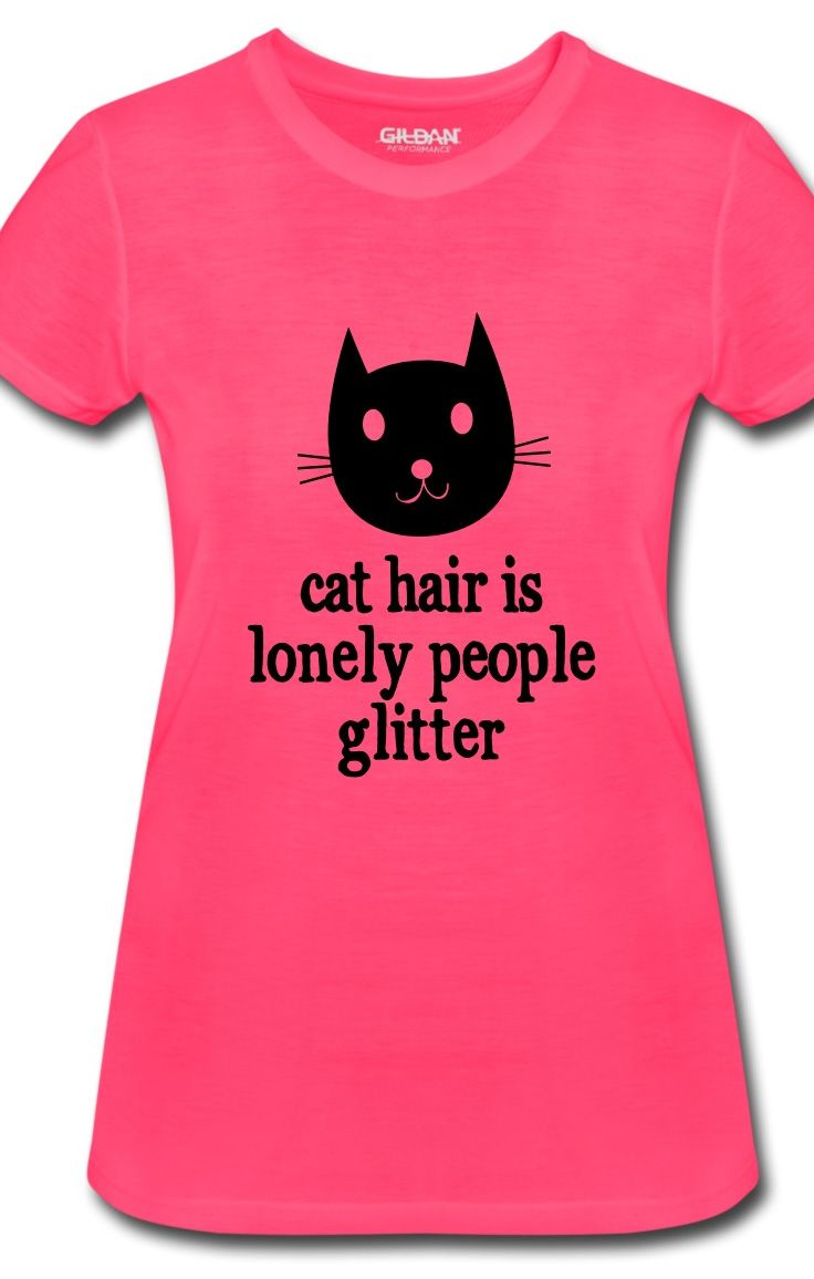 Cat Hair Is Lonely People Glitter Funny T Shirt Design For