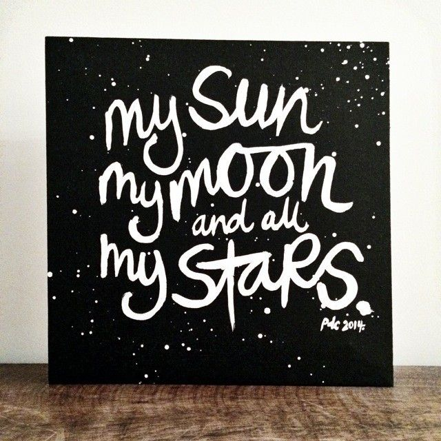 Brush Script | My sun, my moon and all my stars. by PolkaDotCreative at @studio_calico