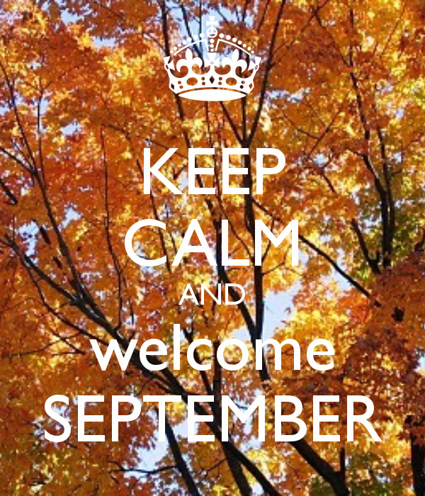 Captivating KEEP CALM AND WELCOME SEPTEMBER