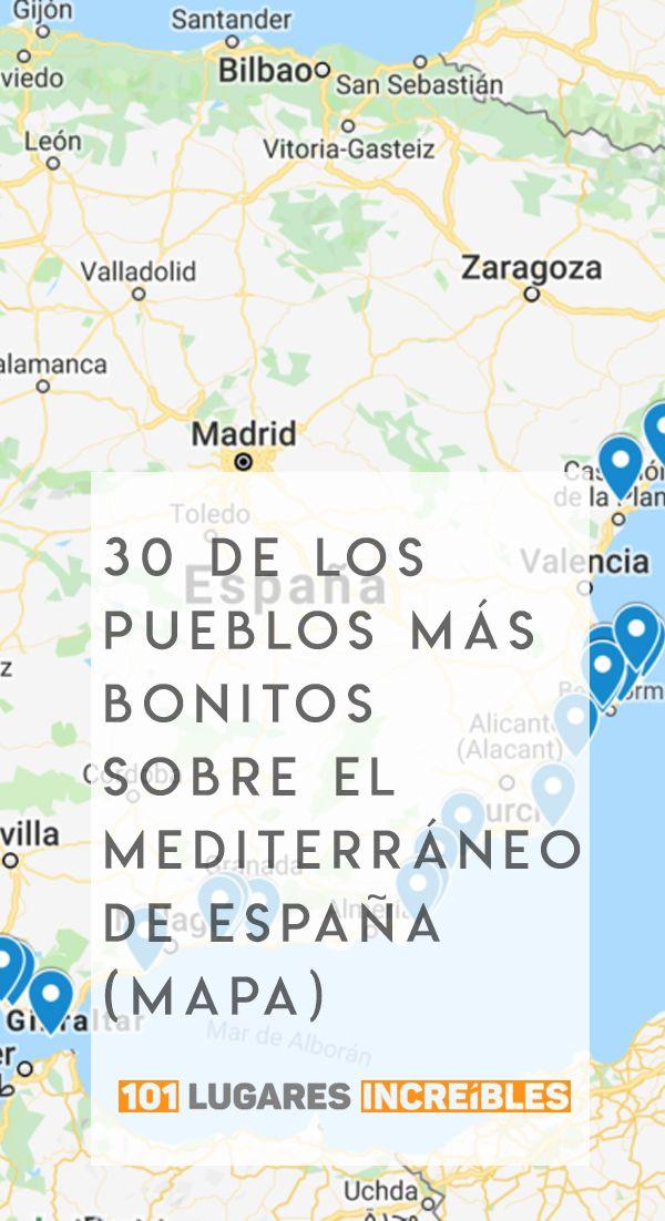 30 De Los Pueblos Más Bonitos Sobre El Mediterráneo De España Mapa España Viajar Por España Pueblos De España