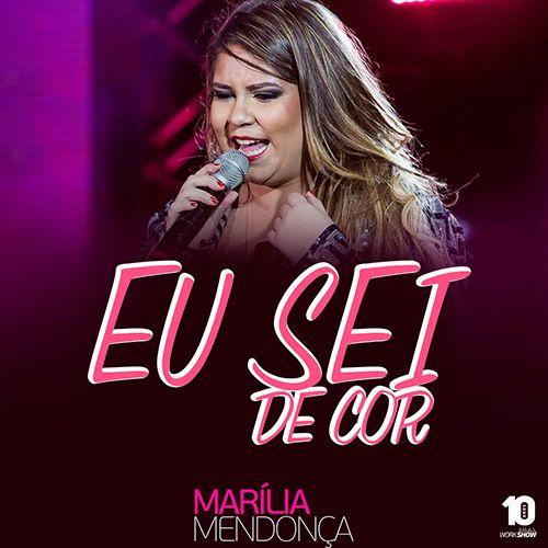Marilia Mendonca Eu Sei De Cor Musica Marilia Mendonca